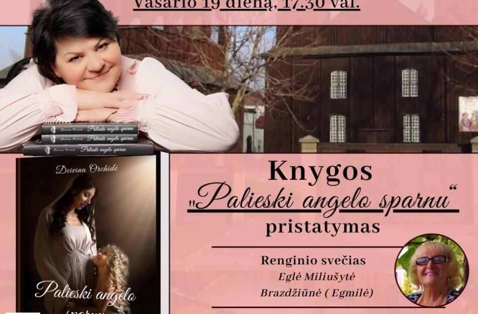 """Į Jonavą atvyksta  unikalios knygos """"Palieski angelo sparnu"""" autorė Deivina Orchidė"""