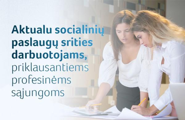 Aktualu daliai socialinių paslaugų srities darbuotojų: trumpesnis darbo laikas ir daugiau atostogų