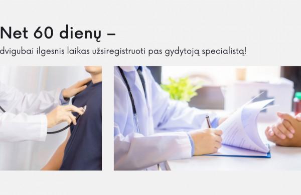 Prailginamas laikas užsiregistruoti gydytojo specialisto konsultacijai