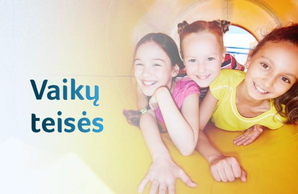 Vaiko teisių užtikrinimas – ne tik Lietuvos, bet ir Europos Sąjungos prioritetų centre